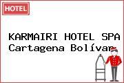 KARMAIRI HOTEL SPA Cartagena Bolívar