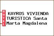 KAYROS VIVIENDA TURISTICA Santa Marta Magdalena