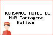 KOHSAMUI HOTEL DE MAR Cartagena Bolívar