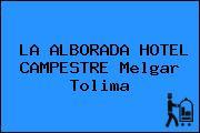 LA ALBORADA HOTEL CAMPESTRE Melgar Tolima