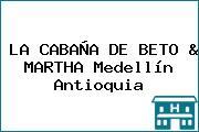 LA CABAÑA DE BETO & MARTHA Medellín Antioquia
