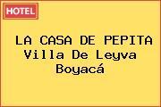 LA CASA DE PEPITA Villa De Leyva Boyacá