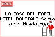 LA CASA DEL FAROL HOTEL BOUTIQUE Santa Marta Magdalena