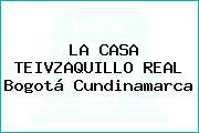 LA CASA TEIVZAQUILLO REAL Bogotá Cundinamarca