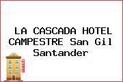 LA CASCADA HOTEL CAMPESTRE San Gil Santander