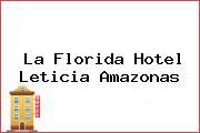 La Florida Hotel Leticia Amazonas