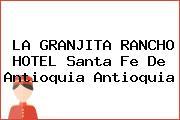 LA GRANJITA RANCHO HOTEL Santa Fe De Antioquia Antioquia