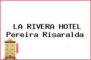 LA RIVERA HOTEL Pereira Risaralda
