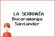 LA SERRANÍA Bucaramanga Santander