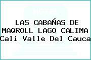 LAS CABAÑAS DE MAQROLL LAGO CALIMA Cali Valle Del Cauca