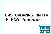 LAS CABAÑAS MARÍA ELENA Juachaco