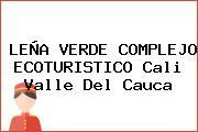 LEÑA VERDE COMPLEJO ECOTURISTICO Cali Valle Del Cauca