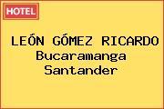 LEÓN GÓMEZ RICARDO Bucaramanga Santander