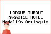 LODQUE TURQUI PARADISE HOTEL Medellín Antioquia