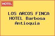 LOS ARCOS FINCA HOTEL Barbosa Antioquia
