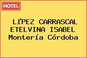 LµPEZ CARRASCAL ETELVINA ISABEL Montería Córdoba