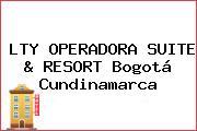 LTY OPERADORA SUITE & RESORT Bogotá Cundinamarca
