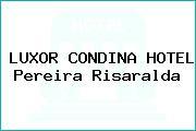 LUXOR CONDINA HOTEL Pereira Risaralda