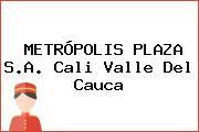 METRÓPOLIS PLAZA S.A. Cali Valle Del Cauca