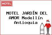 MOTEL JARDÍN DEL AMOR Medellín Antioquia