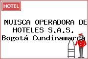 MUISCA OPERADORA DE HOTELES S.A.S. Bogotá Cundinamarca