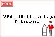 NOGAL HOTEL La Ceja Antioquia