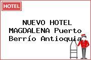 NUEVO HOTEL MAGDALENA Puerto Berrío Antioquia