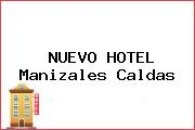 NUEVO HOTEL Manizales Caldas