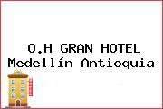 O.H GRAN HOTEL Medellín Antioquia