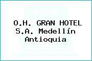 O.H. GRAN HOTEL S.A. Medellín Antioquia