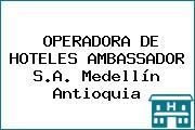 OPERADORA DE HOTELES AMBASSADOR S.A. Medellín Antioquia