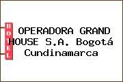 OPERADORA GRAND HOUSE S.A. Bogotá Cundinamarca