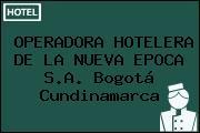 OPERADORA HOTELERA DE LA NUEVA EPOCA S.A. Bogotá Cundinamarca