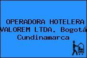 OPERADORA HOTELERA VALOREM LTDA. Bogotá Cundinamarca