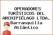 OPERADORES TURÍSTICOS DEL ARCHIPIÉLAGO LTDA. Barranquilla Atlántico