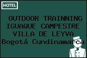 OUTDOOR TRAINNING IGUAQUE CAMPESTRE VILLA DE LEYVA Bogotá Cundinamarca