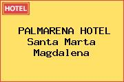 PALMARENA HOTEL Santa Marta Magdalena