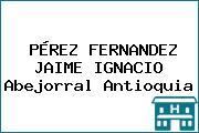 PÉREZ FERNANDEZ JAIME IGNACIO Abejorral Antioquia