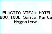 PLACITA VIEJA HOTEL BOUTIQUE Santa Marta Magdalena
