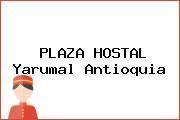 PLAZA HOSTAL Yarumal Antioquia