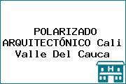 POLARIZADO ARQUITECTÓNICO Cali Valle Del Cauca
