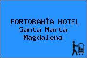 PORTOBAHÍA HOTEL Santa Marta Magdalena