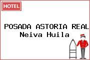 POSADA ASTORIA REAL Neiva Huila