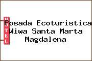 Posada Ecoturistica Wiwa Santa Marta Magdalena