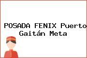 POSADA FENIX Puerto Gaitán Meta