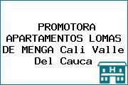 PROMOTORA APARTAMENTOS LOMAS DE MENGA Cali Valle Del Cauca