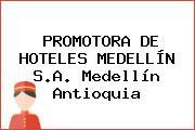 PROMOTORA DE HOTELES MEDELLÍN S.A. Medellín Antioquia