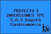 PROYECTO E INVERSIONES TPC S.A.S Bogotá Cundinamarca