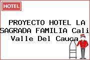 PROYECTO HOTEL LA SAGRADA FAMILIA Cali Valle Del Cauca