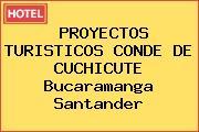 PROYECTOS TURISTICOS CONDE DE CUCHICUTE Bucaramanga Santander